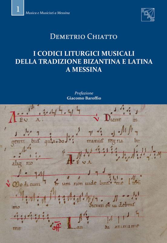 I codici liturgici musicali della tradizione bizantina e latina a Messina