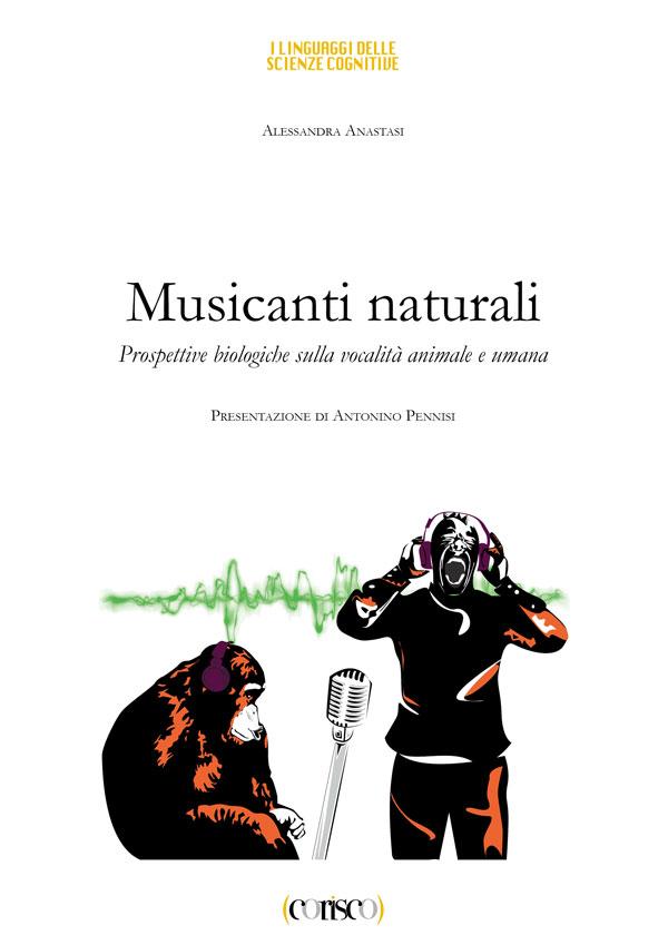 Musicanti naturali Prospettive biologiche sulla vocalità animale e umana