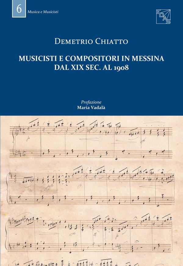 MUSICISTI E COMPOSITORI IN MESSINA DAL XIX SEC. AL 1908