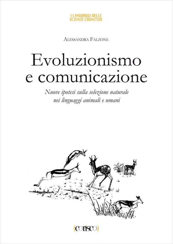 Evoluzionismo e comunicazione Nuove ipotesi sulla selezione naturale nei linguaggi animali e umani
